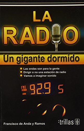 La radio / The radio: Un Gigante Dormido / a Sleeping Giant por Francisco De Anda y Ramos