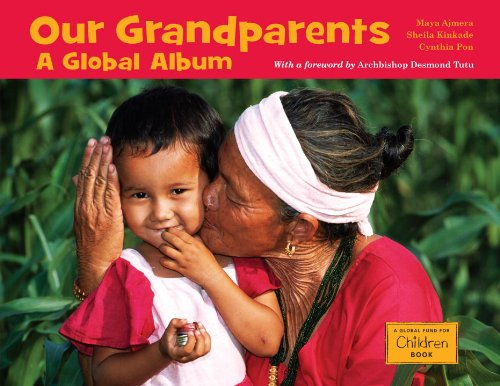 Our Grandparents: A Global Album (Global Fund for Children)