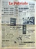 PATRIOTE (LE) [No 2318] du 25/03/1952 - DEUX REUNIONS MINISTERIELLES HIER POUR L'APPLICATION DU PLAN PINAY AVEC A L'ORDRE DU JOUR MESURES CONTRE LA SECURITE SOCIALE AMNISTIE FISCALE POUR LES GROS FRAUDEURS - AUJOURD'HUI A L'ASSEMBLEE DEBAT SUR LE REGLEMENT LA MAJORITE VOULANT BAILLONNER L'OPPOSITION - M PINAY REINTEGRE DANS SON GRADE BOUTEMY L'ANCIEN PREFET DE LA LOIRE SOUS L'OCCUPATION RESPONSABLE DE LA MORT DE 9 RESISTANTS - LEURS MOYENS UN ARTICLE DE JOSEPH PIOT - UNE SEMAINE APRES LE CRIME