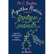 Agatha Raisin enquête 10 - Panique au manoir: Quand le conte de fées vire au cauchemar...