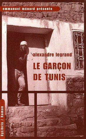 Le Garçon de Tunis par Alexandre Legrand