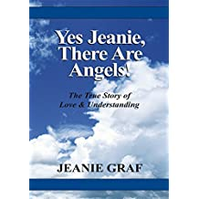 Yes Jeanie There Are Angels!: The True Story of Love and Understanding (English Edition)