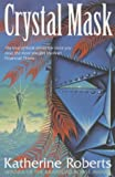 Crystal Mask (The Echorium Sequence) (Winner of the Branford Boase Award)