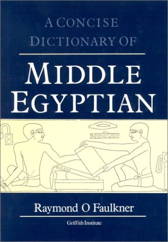 A Concise Dictionary of Middle Egyptian (Griffith Institute Publications)