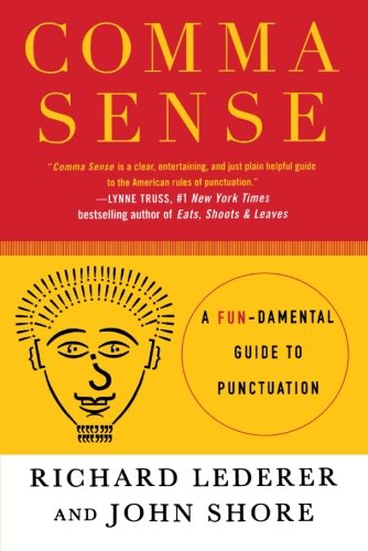 Comma Sense: A Fundamental Guide to Punctuation por Richard Lederer