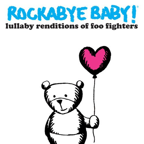 Rockabye Baby! Lullaby Renditions of The Foo Fighters