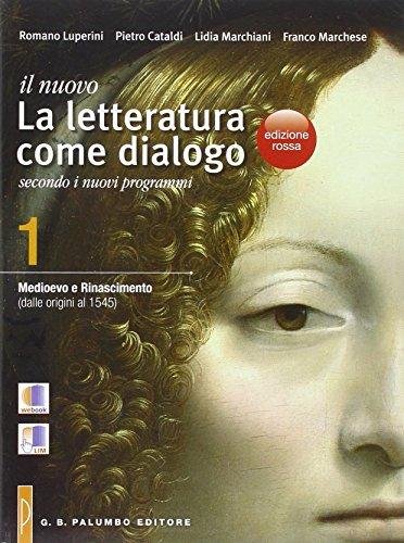 Il nuovo letteratura come dialogo. Ediz. rossa. Con espanssione online. Per le Scuole superiori. Con e-book: 1