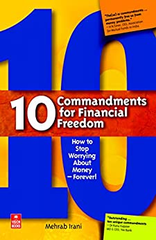 10 Commandments For Financial Freedom by [Irani, Mehrab]