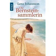 Die Bernsteinsammlerin: Roman