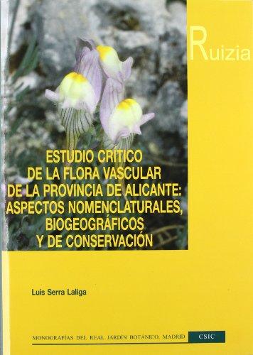Estudio crítico de la flora vascular de la provincia de Alicante (Monografías del Real Jardín Botánico Ruizia) por Luis Serra Laliga