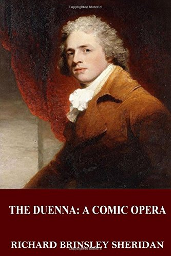 The Duenna: A Comic Opera