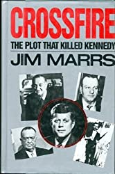Crossfire: The Plot That Killed Kennedy by Jim Marrs (1989-09-30)