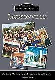 Jacksonville (Images of Modern America) by Barbara Mashburn (2015-10-05)