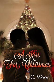 A Kiss for Christmas (English Edition) par [Wood, C.C.]