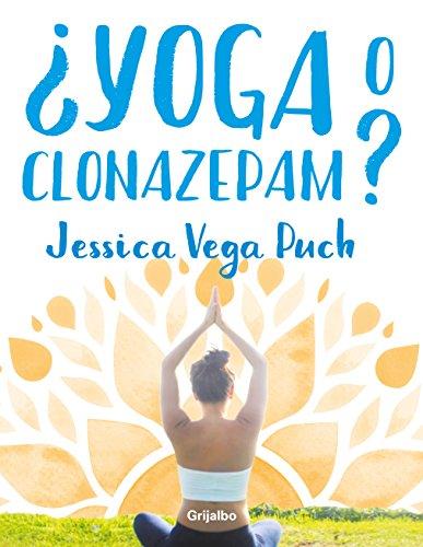 ¿Yoga o clonazepam? por Jessica Vega  Puch