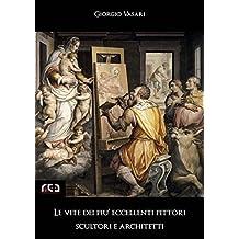 Le vite dei più eccellenti pittori, scultori e architetti: 9 (Classici)