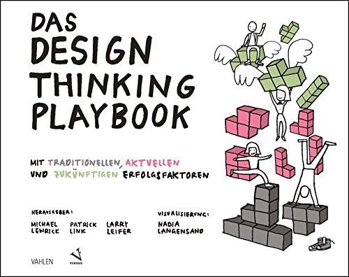 Das Design Thinking Playbook: Mit traditionellen, aktuellen und zukünftigen Erfolgsfaktoren Buch-Cover