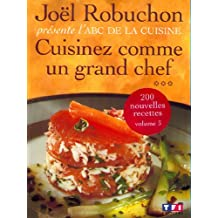 Cuisinez comme un grand chef. L'ABC de la cuisine, Tome 3