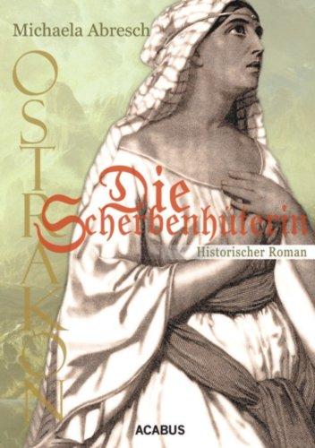 Ostrakon. Die Scherbenhüterin: Historischer Roman