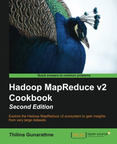 Hadoop MapReduce v2 Cookbook Second Edition por Thilina Gunarathne