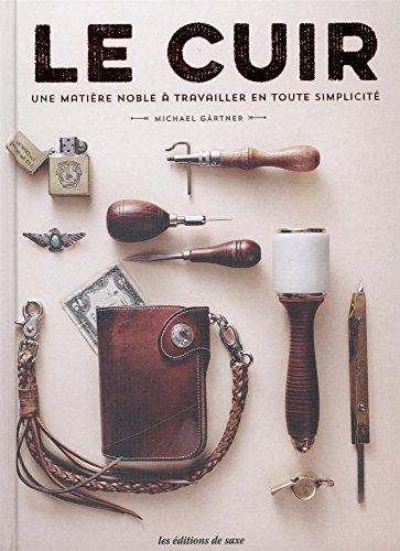 Le cuir : Une matière noble à travailler en toute simplicité