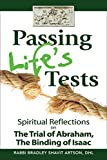 Passing Life's Tests: Spiritual Reflections on the Trial of Abraham, the Binding of Isaac by Rabbi Bradley Shavit Artson DHL (2012-10-01)