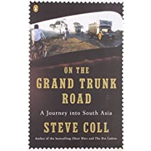 On the Grand Trunk Road: A Journey Into South Asia by Steve Coll (31-Mar-2009) Paperback