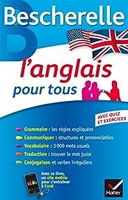 Bescherelle L'anglais pour tous: Grammaire, Vocabulaire, Conjugaiso