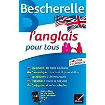 Bescherelle L'anglais pour tous: Grammaire, Vocabulaire, Conjugaison.