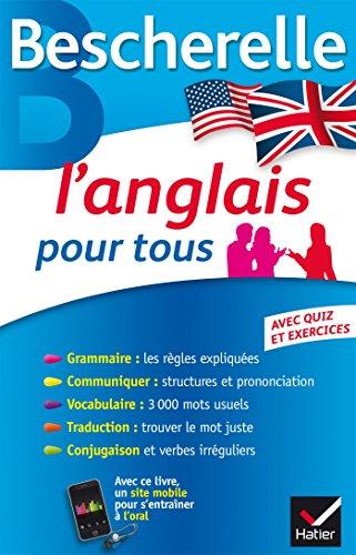 Bescherelle L'anglais pour tous: Grammaire, Vocabulaire, Conjugaison... par Michèle Malavieille