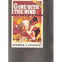 The Official Gone with the Wind Companion: The Authorized Collection of Quizzes, Trivia, Photos - And More (Plume)