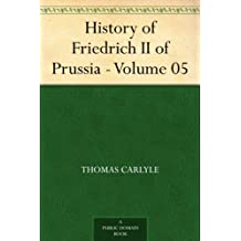 History of Friedrich II of Prussia - Volume 05 (English Edition)