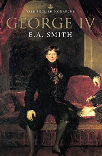 George IV (The English Monarchs Series)...