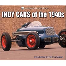 Indy Cars of the 1940s: Ludvisen Library Series (Ludvigsen Library) by Karl Ludvigsen (2004-07-03)