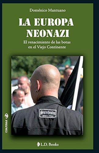 La Europa neonazi: El renacimiento de las botas en el Viejo Continente: Volume 20 (Conjuras)