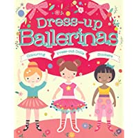 Dress-Up Ballerinas: Colouring, Press-Out Dolls, Stickers (Doll Dressing)