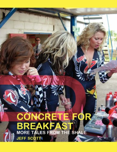 Concrete for Breakfast: More Tales from the Shale