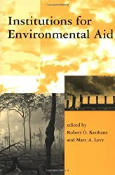 Institutions for Environmental Aid: Pitfalls and Promise (Global Environmental Accords) (Global Environmental Accord: Strategies for Sustainability and Institutional Innovation) by Robert O Keohane (1996-07-31)