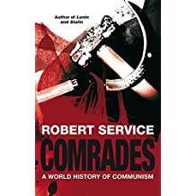 Comrades: A World History of Communism by Robert Service (2007-05-04)