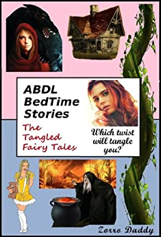 ABDL BedTime Stories - The Tangled Fairy Tales (The ABDL BedTime Stories Collection Book 3) (English Edition) par [Daddy, Zorro]