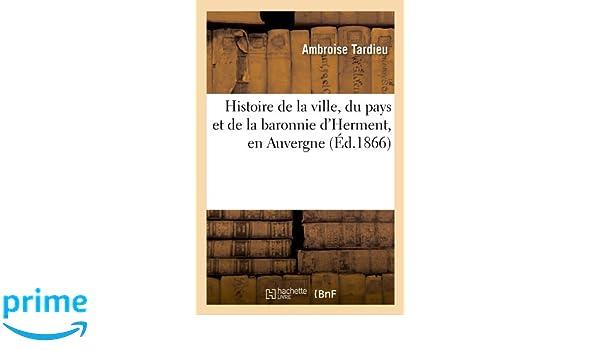 Histoire de la ville, du pays et de la baronnie d'Herment