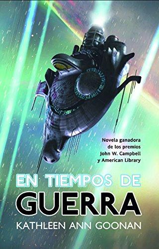 En tiempos de guerra (Solaris ficción nº 117) por Kathleen Ann Goonan