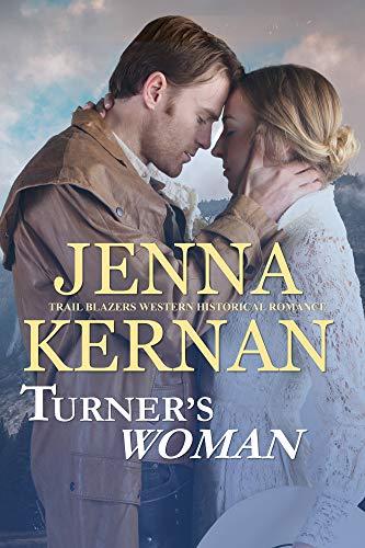 Turner's Woman: Trail Blazers Western Historical Romance