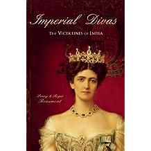 Imperial Divas: The Vicereines of India