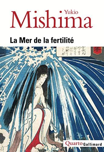 La Mer de la fertilité (Quarto) por Yukio Mishima