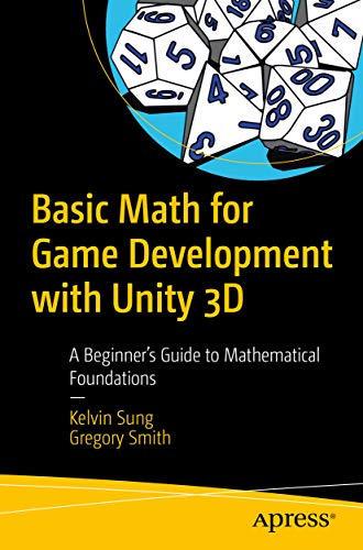 Basic Math for Game Development with Unity 3D: A Beginner's Guide to Mathematical Foundations (English Edition)
