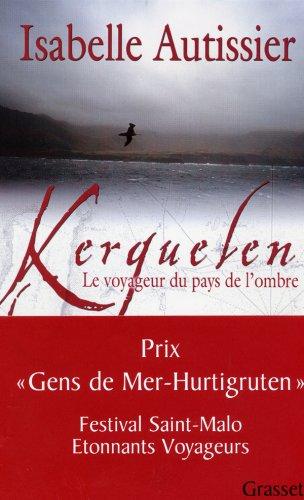Kerguelen : Le voyageur du pays de l'ombre