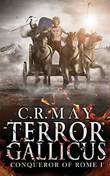 Terror Gallicus (Brennus ~ Conqueror of Rome Book 1) by [May, C.R.]