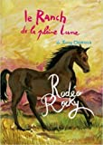 le ranch de la pleine lune tome 2 rod?o rocky de jenny oldfield catherine dussillols anne steinlein illustrations 22 mars 2007