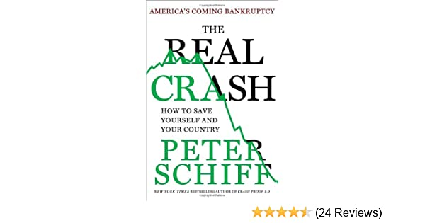 The Real Crash >> The Real Crash America S Coming Bankruptcy How To Save